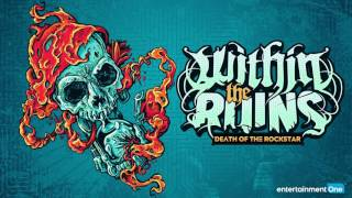 WITHIN THE RUINS - Death of the Rockstar (audio)