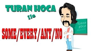 Turan Hoca - Some Every Any No