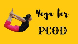 YOGA HEALING FOR OVERCOMING PCOD, PCOS & INFERTILITY-  Part 1