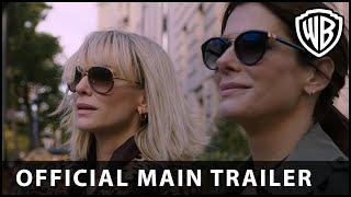 Ocean's 8 - Official Main Trailer - Warner Bros. UK