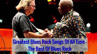 Greatest Blues Songs Of All Time - The Best Of Blues Songs Collection 70's