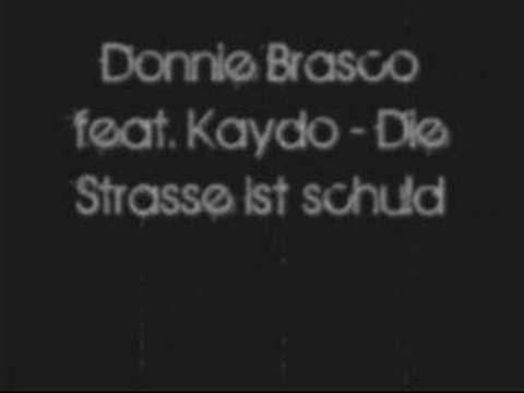 Donnie Brasco ft. Kaydo - Die Strasse ist schuld