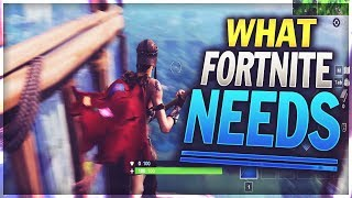 What Fortnite Needs RIGHT NOW