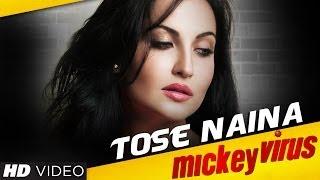 Mickey Virus - Tose Naina Mickey Virus Video Song | Manish Paul