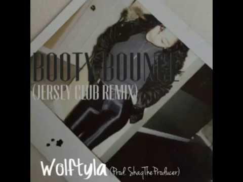 WolfTyla - Booty Bounce(JerseyClubRemix)