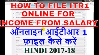 (ITR 1) How to file income tax return for salaried persons online 2017-18 | Income Tax Return -1