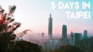 5 DAYS IN TAIPEI, TAIWAN 🇹🇼 (You should visit this place!)