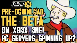 Fallout 76 News - Pre-Download the Beta NOW on Xbox One! Servers Prepping on PC? New Gameplay Info!