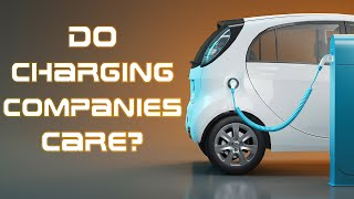 Sunday Musing: Do Charging Station Providers Care About EV Drivers?
