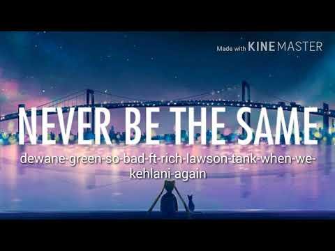 dewane-green-so-bad-ft-rich-lawson-tank-when-we-kehlani-again new song