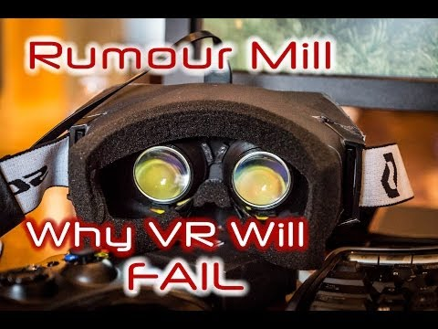 Why VR Will Fail! (Oculus Rift, Sony Morpheus, Microsoft VR Project) Rumour Mill