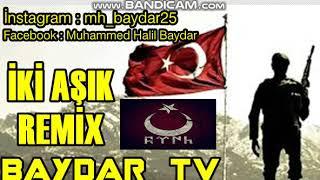 Baydar TV - İki Aşık [Remix]
