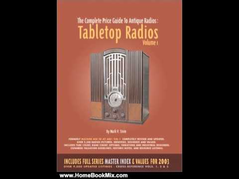 Home Book Summary: The Complete Price Guide to Antique Radios: Tabletop Radios, 1933-1959 by Mark...