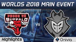 PVB vs G2 Highlights Worlds 2018 Main Event Phong Vu Buffalo vs G2 Esports by Onivia