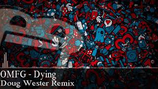 download lagu Omfg - Dying Doug Wester Remix Glitch Hop gratis