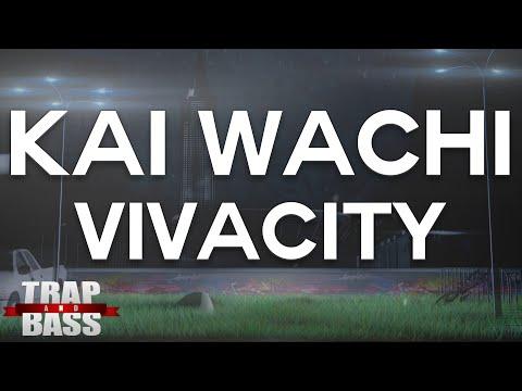 Kai Wachi - Vivacity [PREMIERE] [FREE DL]
