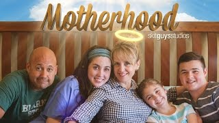 Motherhood - The Skit Guys