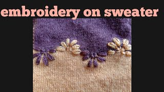 Embroidery on sweater for designer look