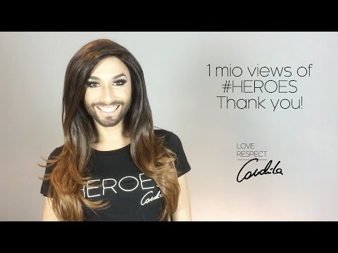 Conchita Wurst: Thank you for 1 Million views on HEROES! #theunstoppables