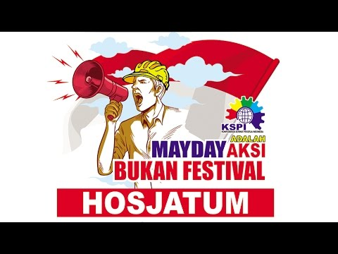 Presiden KSPI - Said Iqbal : MAYDAY IS NOT HOLIDAY