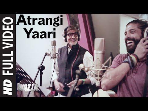 Atrangi Yaari FULL VIDEO SONG | WAZIR | Amitabh Bachchan, Farhan Akhtar | T-Series