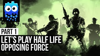 Let's Play! - Half Life Opposing Force - Part 1 - Basic Training!