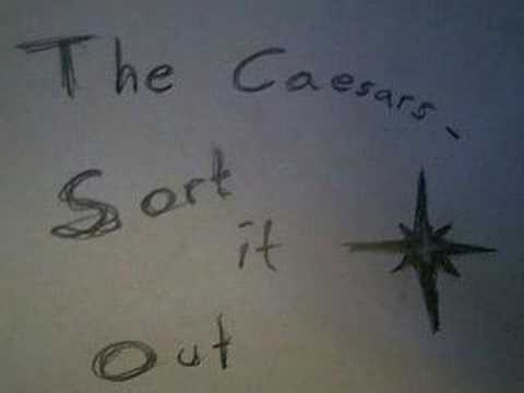 Caesars - Sort It Out