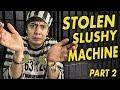 I got Arrested for Stealing a Slushy Machine - Part 2