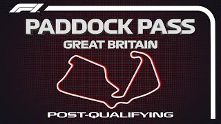 F1 Paddock Pass: Post-Qualifying At The 2019 British Grand Prix