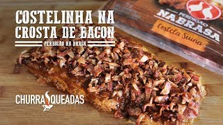 Costelinha na Crosta de Bacon I Churrasqueadas