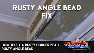 How to fix a rusty corner bead