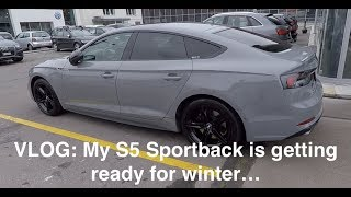 VLOG: My S5 Sportback is getting ready for winter...