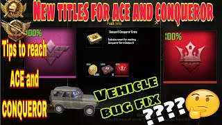 NEW TITLE FOR ACE AND CONQUEROR TIER TIPS TO REACH ACE AND CONQUEROR VEHICLE BUG FIX EXPLAINED