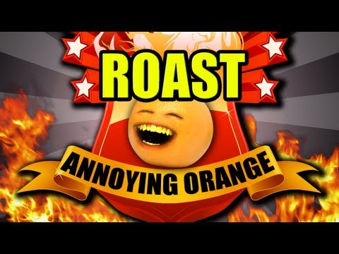 Annoying Orange - Annoying Orange Comedy Roast!