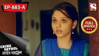 Crime Patrol - ক্রাইম প্যাট্রোল - Bengali - Full Episode 883 A - 01st December, 2018