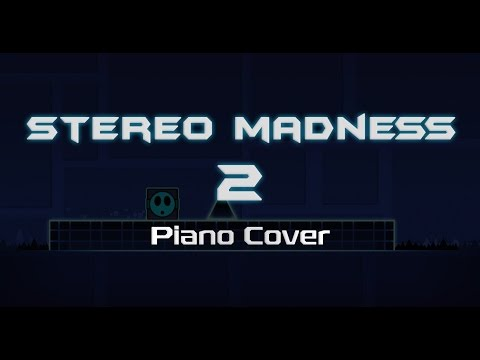 STEREO MADNESS 2 (by ForeverBound) — Piano Cover