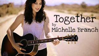 Watch Michelle Branch Together video