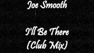 Joe Smooth - I'll Be There (Club Mix)