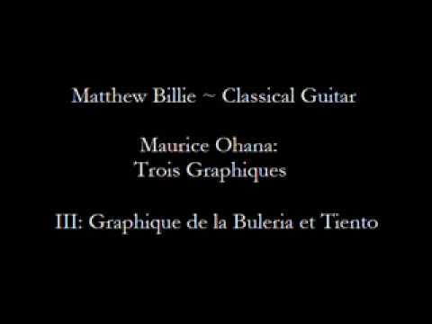 Matthew Billie - Maurice Ohana: Trois Graphiques: Movement III, Graphique Buleria et Tiento