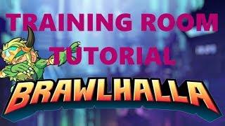 Brawlhalla Training Room Tutorial