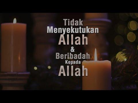 Tidak Menyekutukan Allah dam Beribadah kepada Allah - Ustadz Khairullah Anwar Lufhfi, Lc.