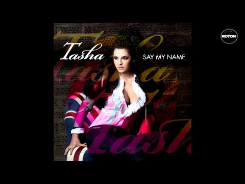 Sonerie telefon » Tasha – Say My Name – Extended