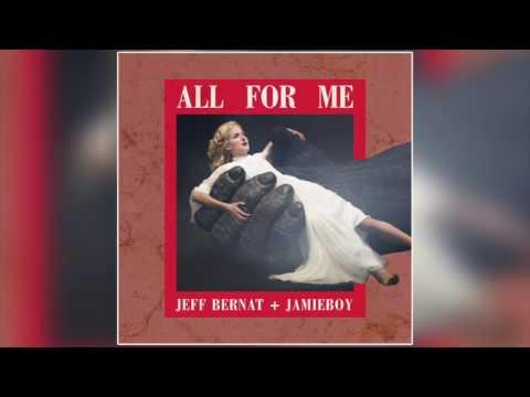"Jeff Bernat & JamieBoy ""All For Me"" (Official Video)"