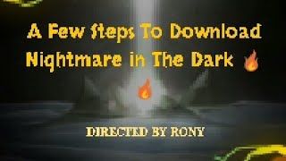 Download Nightmare in the Dark. 100% working in Android
