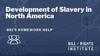 Development of Slavery in North America | BRI Homework Help
