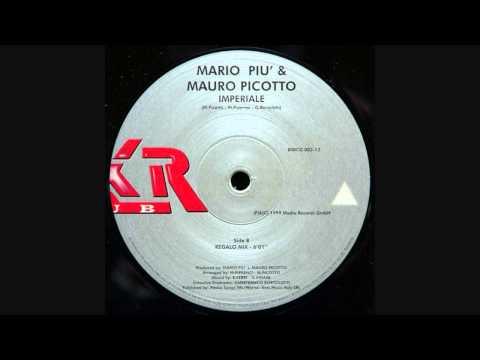 Mario Piu & Mauro Picotto - Imperiale (Regalo Mix)