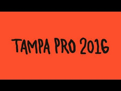 Skatepark Of Tampa Pro 2016 Nyjah Huston, Shane O Neill , Chris Joslin and many more