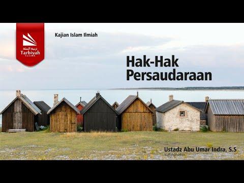 Hak Hak Persaudaraan | Ustadz Abu Umar Indra