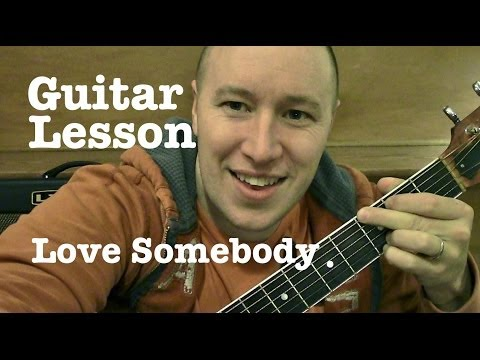 Love Somebody- Guitar Lesson- Maroon 5  (Todd Downing)