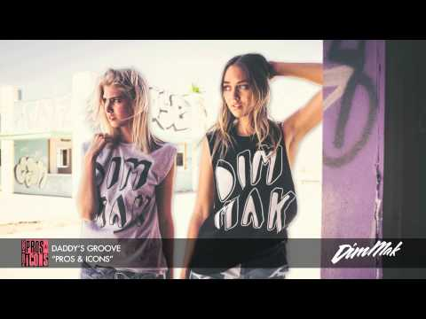 Daddy's Groove - Pros & iCons (Audio) | Dim Mak Records